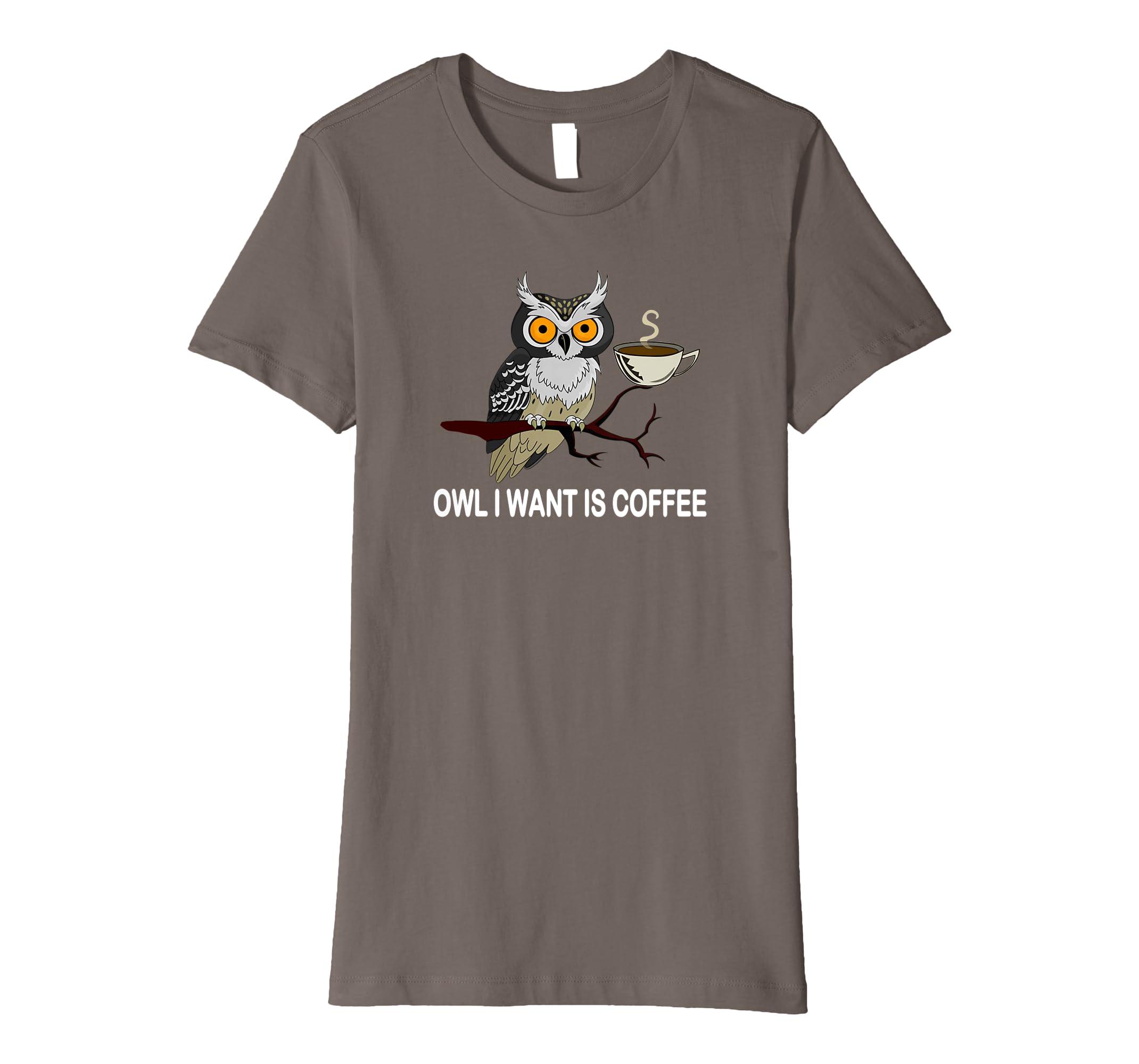 1a3272b6c Amazon.com: Coffee T shirt - Funny Coffee T-shirt - Owl Coffee Tee: Clothing