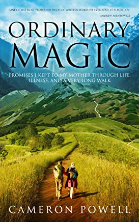 Ordinary Magic: Promises I Kept to My Mother Through Life, Illness, and a Very Long Walk on the Camino de Santiago (English Edition)