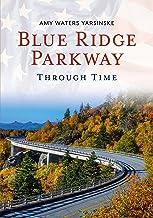 Blue Ridge Parkway Through Time (America Through Time)