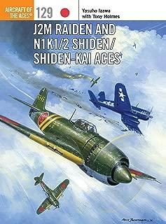 J2M Raiden and N1K1/2 Shiden/Shiden-Kai Aces (Aircraft of the Aces Book 129)