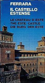 Il Castello Estense Di Ferrara