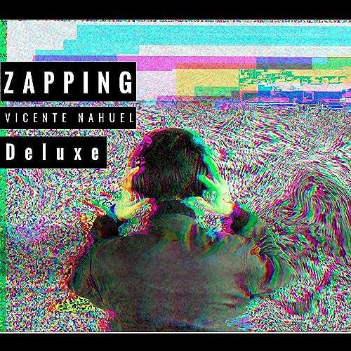 Zapping Deluxe de Vicente Nahuel en Amazon Music - Amazon.es