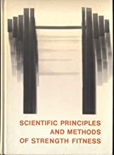 Scientific principles and methods of strength fitness (Addison-Wesley series in physical education)