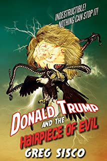 Donald Trump and the Hairpiece of Evil