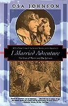 I Married Adventure: The Lives of Martin and Osa Johnson (Kodansha Globe)