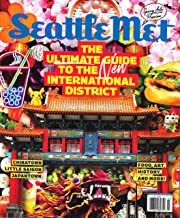 Seattle Met Magazine March 2019 THE ULTIMATE GUIDE TO THE NEW INTERNATIONAL DISTRICT, Chinatown, Little Saigon, Japantown