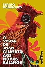 A visita de João Gilberto aos Novos Baianos: Contos