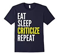 Critic Funny Gift Eat Sleep Criticize Repeat Shirts Navy