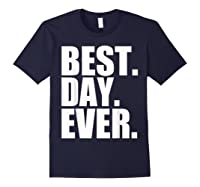 Best Day Ever Funny Sayings Event T-shirt Navy