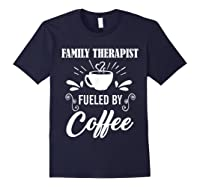 Family Therapist Quote Family Therapist T-shirt Navy