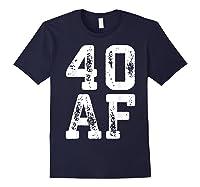 40 Af 40th Birthday Gif Shirts Navy