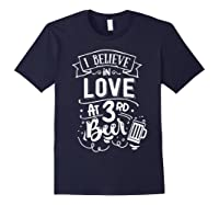 Anti Valentines Day Gifts - I Believe In Love At Third Beer T-shirt Navy