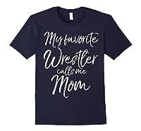 Cute Wrestling Mother Gift My Favorite Wrestler Calls Me Mom T-shirt Navy