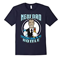 New Dad Someone Bring Me My Bottle Funny Beer Drinking Shirts Navy