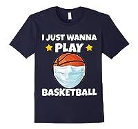 Just Wanna Play Basketball Quarantine Face Mask Basketball Shirts Navy