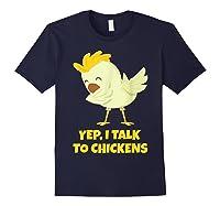 Yep I Talk To Chickens Shirt Farm Lover Dabbing Chicken T-shirt Navy