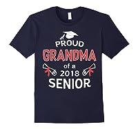 Proud Grandma Of A 2018 Senior Graduate Graduation 18 Shirts Navy
