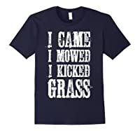 I Came Mowed I Kicked Grass - Funny Lawn Mowing Shirt Navy