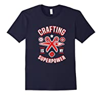 Crafting Is My Superpower T-shirt Navy