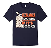 Reading It's Not Hoarding If It's Books Gifts Shirts Navy