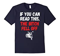 S S-printed On Back-if You Can Read This The Bitch Fell Off T-shirt Navy