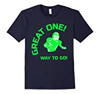 Great One! Way To Go! Football Tees T-shirt Navy