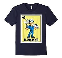 Spanish Mechanic Lottery Gift Mexican Bingo El Mecanico Shirts Navy