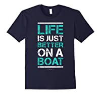 Life Is Better On A Boa L Lake Vacation Shirts Navy