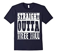 Straight Outta Tree Hill Great Gift For Birthday Shirts Navy
