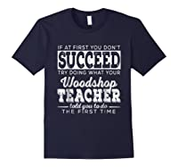 Best Woodshop Tea If At First You Don't Succeed Shirts Navy
