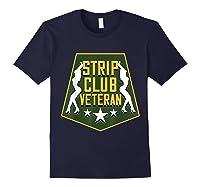 Strip Club Veteran Funny Veteran T-shirt Navy