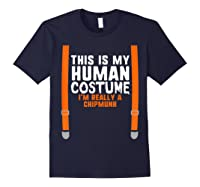 This Is My Human Costume I'm Really A Chipmunk Halloween Shirts Navy