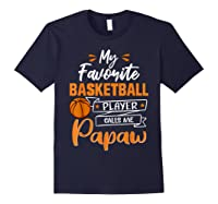 My Favorite Basketball Player Calls Me Papaw Funny Gift T-shirt Navy