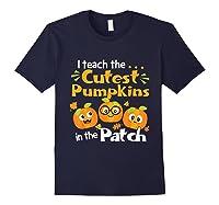 I Teach The Cutest Pumpkins In The Patch Tea Halloween T-shirt Navy