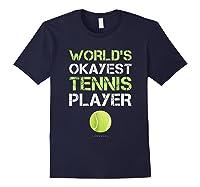 World's Okayest Tennis Player Funny Tennis Shirts Navy