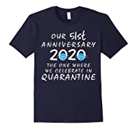 51st Anniversary Celebrate In Quarantine, Social Distancing Shirts Navy