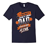 I'm Not Just Her Dad I'm Her Number 1 Fan Basketball Shirts Navy