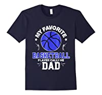 My Favorite Basketball Player Calls Me Dad Shirts Navy