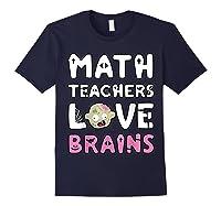 Math Teas Love Brains - Zombie Halloween T-shirt Navy