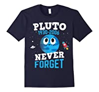 Pluto Never Forge Astronomy Science Space Geek Shirts Navy