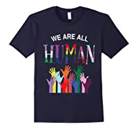 We Are All Human For Pride Transgender, Gay And Pansexual T-shirt Navy