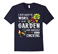 I Just Want To Work In My Garden And Hang Out With Chickens T-shirt Navy