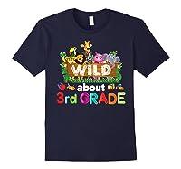 Wild About 3rd Third Grade Tea Student Back To School T-shirt Navy