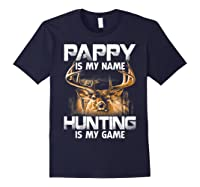Pappy Is My Name Hunting Is My Game Shirts Navy