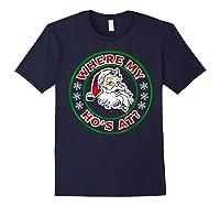 Naughty Christmas Santa Where My Ho's A Shirts Navy