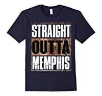 Straight Outta Memphis Tennessee Funny Gift Shirts Navy