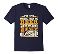 I'm Not Addicted To Beer Funny Beer Addicted Drinking Shirts Navy
