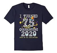 Turned 75 In Quarantine Cute 75th Birthday Gift Shirts Navy