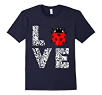 Ladybugs Love Insects Bugs Entomology Sweet T-shirts Gifts Navy