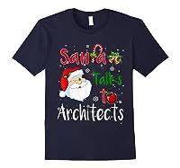 Santa Talks To Architects Christmas Ugly Architects Xmas Shirts Navy